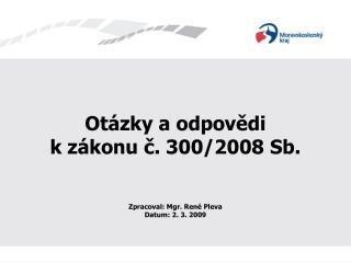 Otázky a odpovědi  k zákonu č. 300/2008 Sb.