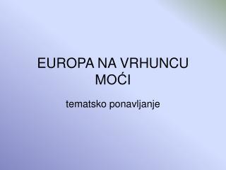 EUROPA NA VRHUNCU MOĆI