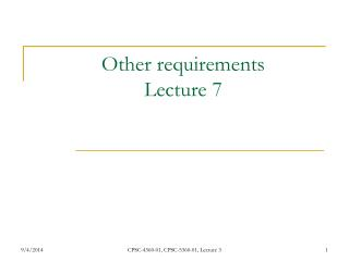Other requirements Lecture 7