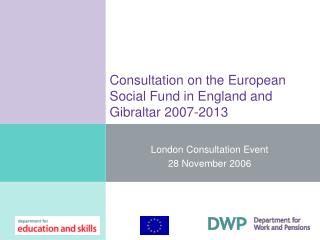 Consultation on the European Social Fund in England and Gibraltar 2007-2013