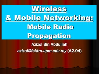 Wireless  & Mobile Networking: Mobile Radio Propagation