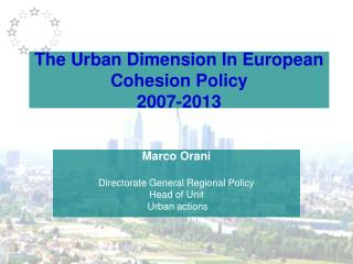 The Urban Dimension In European Cohesion Policy 2007-2013