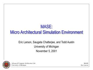 MASE: Micro Architectural Simulation Environment
