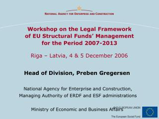 Workshop on the Legal Framework of EU Structural Funds' Management for the Period 2007-2013