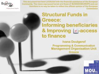 Structural Funds in Greece:  Informing beneficiaries & Improving      -access to finance