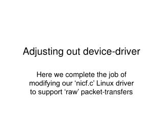 Adjusting out device-driver