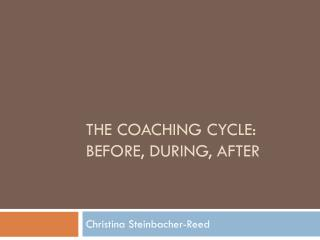 The Coaching Cycle: Before, during, after