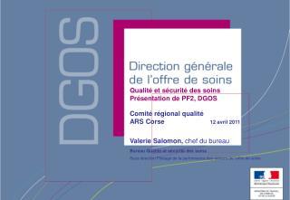 Qualité et sécurité des soins Présentation de PF2, DGOS Comité régional qualité