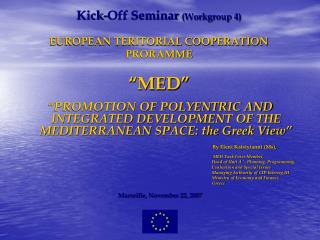 "Kick-Off Seminar  (Workgroup 4) EUROPEAN TERITORIAL COOPERATION PRORAMME ""MED"""