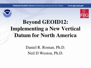 Beyond GEOID12: Implementing a New Vertical Datum for North America