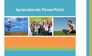 Aprendiendo PowerPoint
