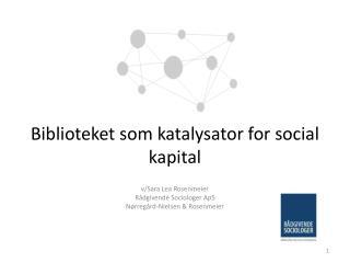 Biblioteket som katalysator for social kapital