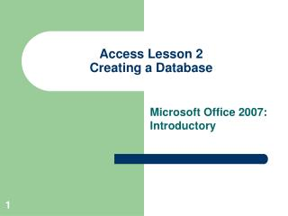 Access Lesson 2 Creating a Database