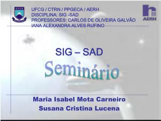 Maria Isabel Mota Carneiro Susana Cristina Lucena