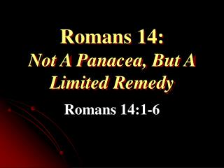 Romans 14: Not A Panacea, But A Limited Remedy