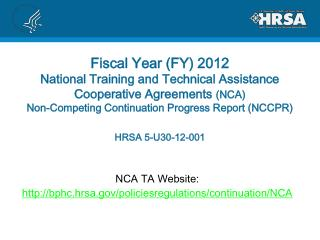 NCA TA Website: bphc.hrsa/policiesregulations/continuation/NCA