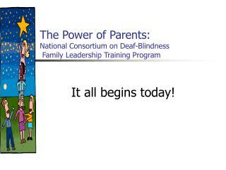 The Power of Parents: National Consortium on Deaf-Blindness  Family Leadership Training Program