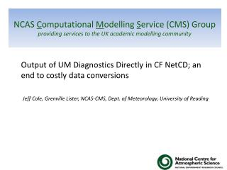 Output of UM Diagnostics Directly in CF NetCD; an end to costly data conversions