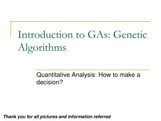 Introduction to GAs: Genetic Algorithms