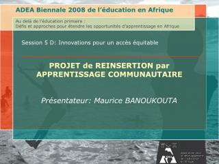 Session 5 D: Innovations  pour un accès équitable