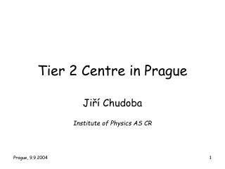 Tier 2 Centre in Prague