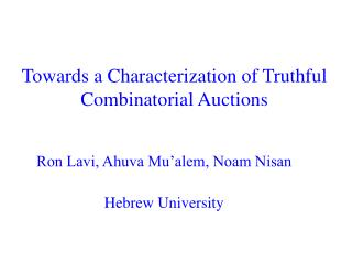 Towards a Characterization of Truthful Combinatorial Auctions
