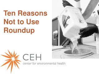 Ten Reasons Not to Use Roundup