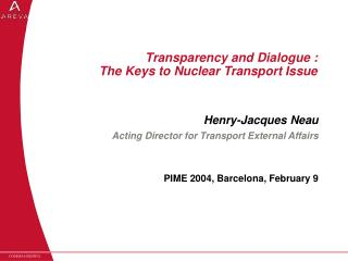 Transparency and Dialogue : The Keys to Nuclear Transport Issue