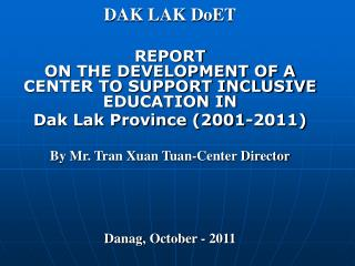 DAK LAK DoET REPORT ON THE DEVELOPMENT OF A CENTER TO SUPPORT INCLUSIVE EDUCATION IN