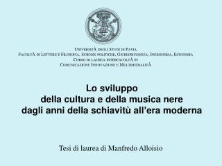 Lo sviluppo  della cultura e della musica nere  dagli anni della schiavitù all'era moderna