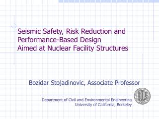 Seismic Safety, Risk Reduction and Performance-Based Design Aimed at Nuclear Facility Structures