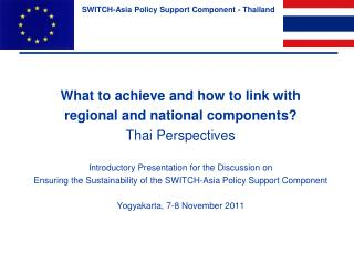 What to achieve and how to link with regional and national components? Thai Perspectives