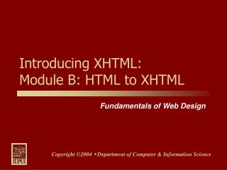 Introducing XHTML: Module B: HTML to XHTML