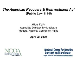 The American Recovery & Reinvestment Act  (Public Law 111-5)