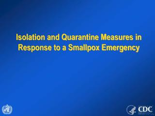 Isolation and Quarantine Measures in  Response to a Smallpox Emergency