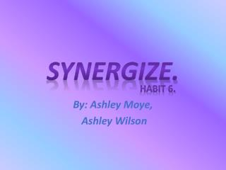 By: Ashley  Moye ,  Ashley Wilson