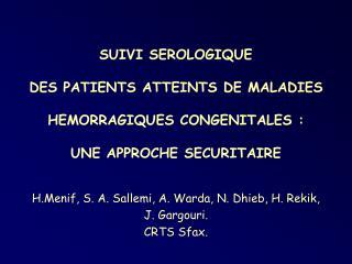 H.Menif, S. A. Sallemi, A. Warda, N. Dhieb, H. Rekik,  J. Gargouri. CRTS Sfax.