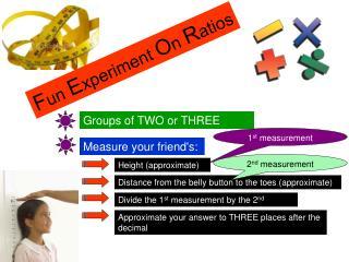 F un  E xperiment  O n  R atios