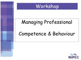 Managing Professional  Competence & Behaviour