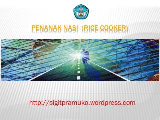 Penanak nasi  (RICE COOKER)