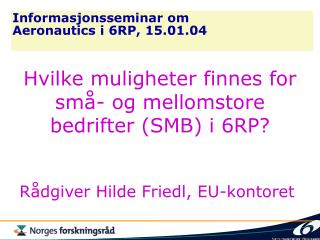 Informasjonsseminar om Aeronautics i 6RP, 15.01.04