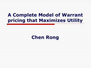 A Complete Model of Warrant pricing that Maximizes Utility
