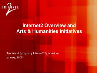 New World Symphony Internet2 Symposium January, 2005