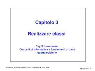 Capitolo 3 Realizzare classi