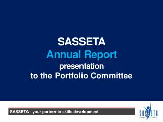 SASSETA Annual  Report  presentation to the Portfolio Committee