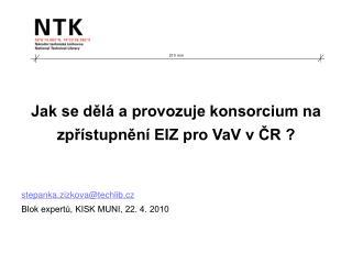 Jak se dělá a provozuje konsorcium na zpřístupnění EIZ pro VaV v ČR ?