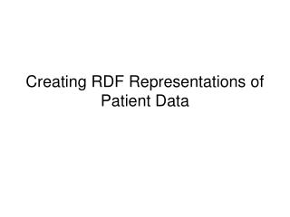 Creating RDF Representations of Patient Data