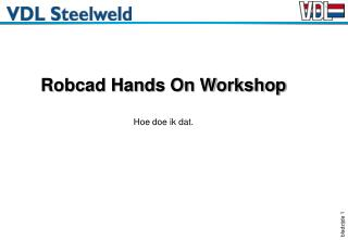 Robcad Hands On Workshop Hoe doe ik dat.