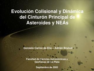 Evoluci�n Colisional y Din�mica del Cintur�n Principal de Asteroides y NEAs