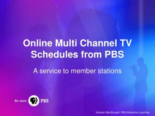 Online Multi Channel TV Schedules from PBS